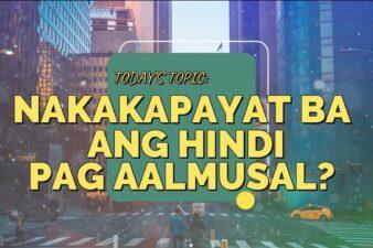 Davao KILOS DAVAO PODCAST: EPISODE 5 – NAKAKAPAYAT BA ANG HINDI PAG AALMUSAL?